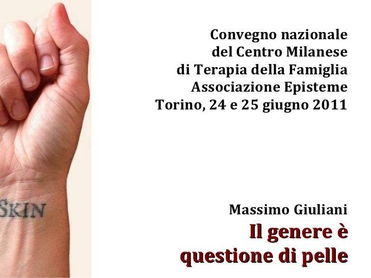 Convegno nazionale del Centro Milanese di Terapia della Famiglia Associazione Episteme Torino, 24 e 25 giugno 2011 Massimo...