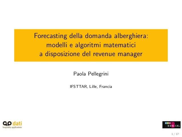 Forecasting della domanda alberghiera:    modelli e algoritmi matematici  a disposizione del revenue manager             P...