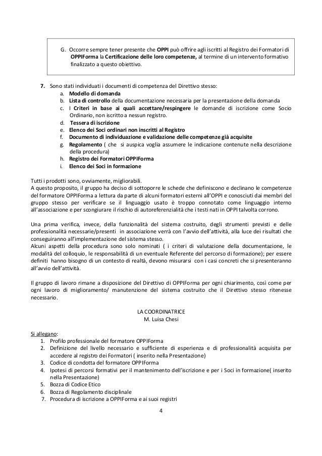 4 G. Occorre sempre tener presente che OPPI può offrire agli iscritti al Registro dei Formatori di OPPIForma la Certificaz...