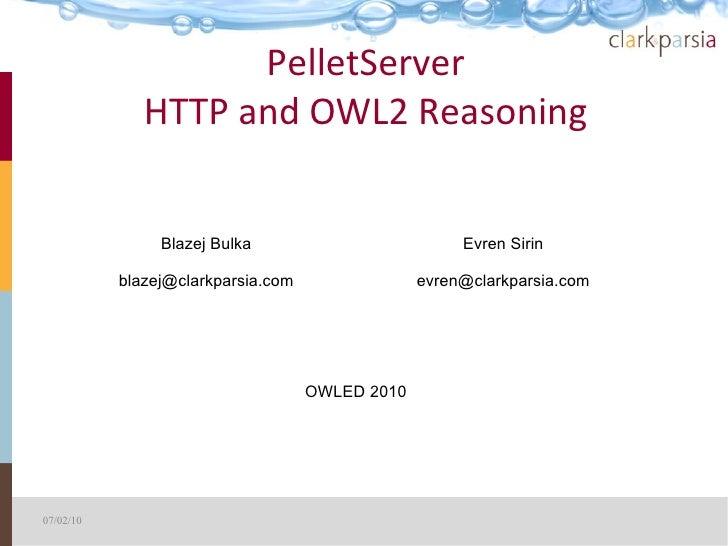 PelletServer               HTTP and OWL2 Reasoning                   Blazej Bulka                          Evren Sirin    ...