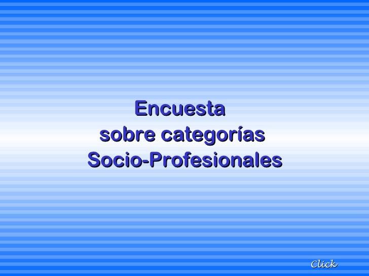 Encuesta  sobre categorías  Socio-Profesionales Click