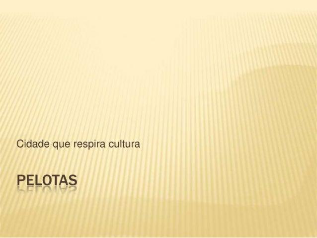 Pelotas   cidade cultura