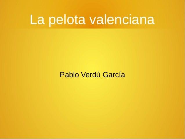 La pelota valenciana Pablo Verdú García