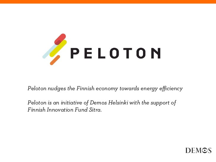 Peloton nudges the Finnish economy towards energy efficiencyPeloton is an initiative of Demos Helsinki with the support ofFi...