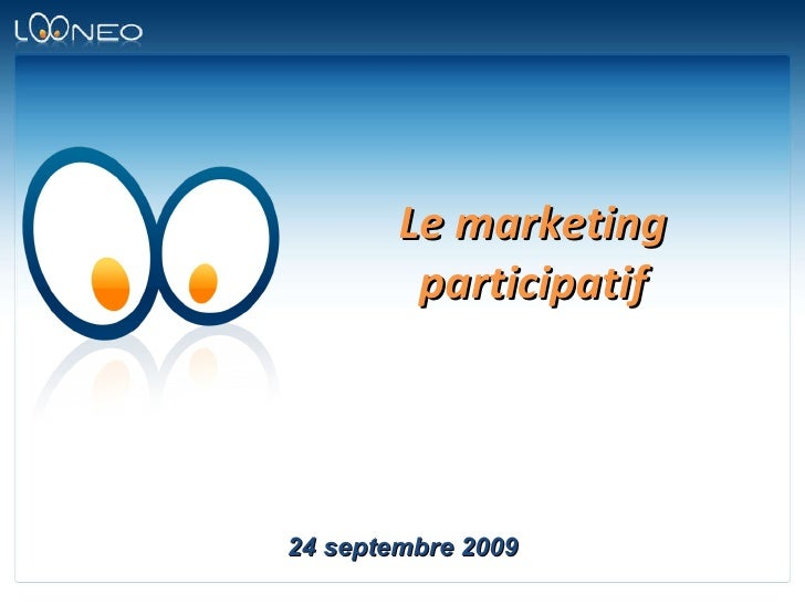 Le marketing participatif 24 septembre 2009