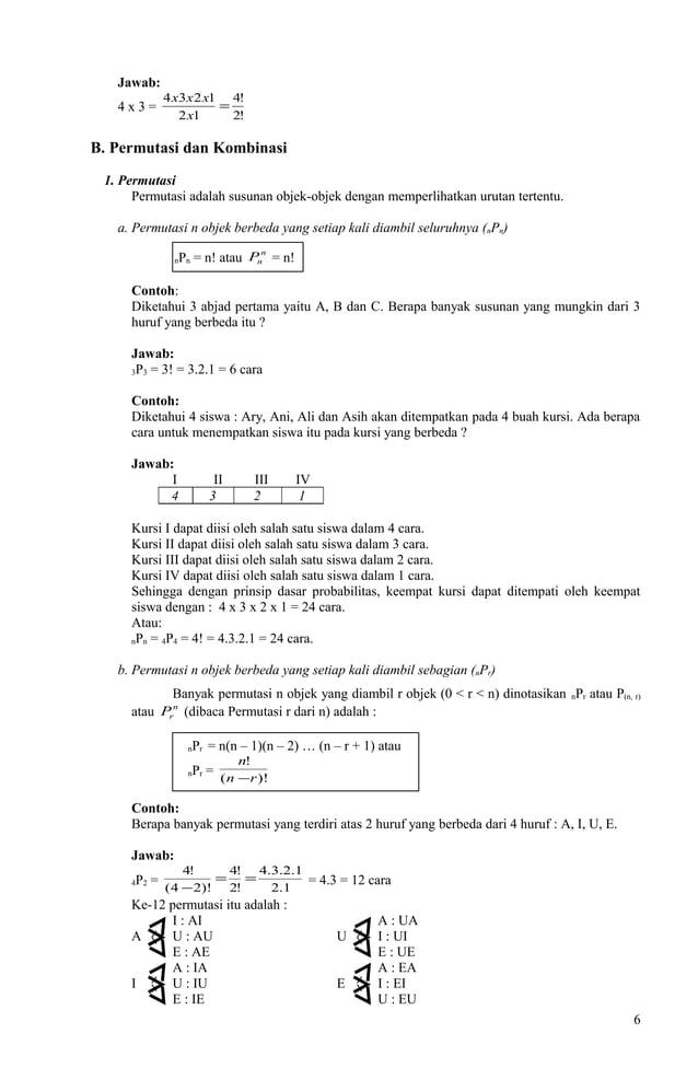 Jawab: 4 x 3 = !2 !4 12 1234 = x xxx B. Permutasi dan Kombinasi 1. Permutasi Permutasi adalah susunan objek-objek dengan m...