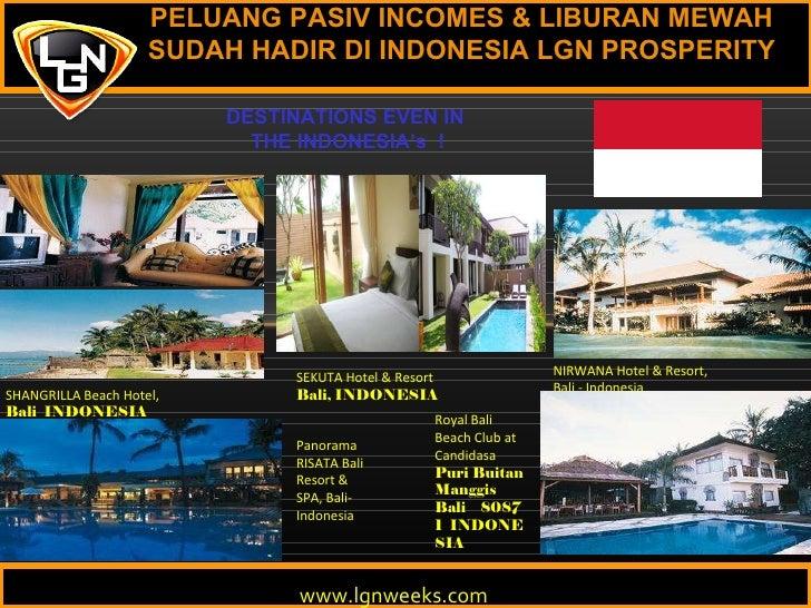PELUANG PASIV INCOMES & LIBURAN MEWAH SUDAH HADIR DI INDONESIA LGN PROSPERITY DESTINATIONS EVEN IN  THE INDONESIA's  ! www...