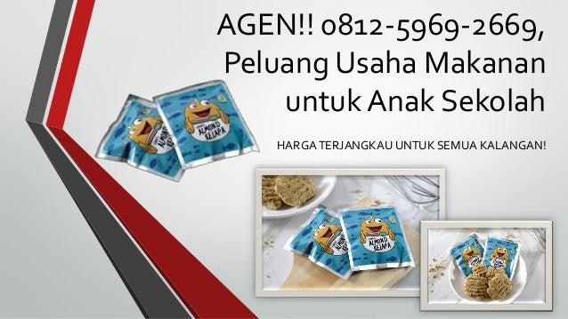 AGEN!! 0812-5969-2669, Peluang Usaha Makanan untuk Anak ...