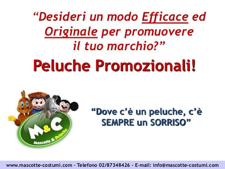 """""""Desideri un modo Efficace ed            Originale per promuovere                 il tuo marchio?""""          Peluche Promoz..."""