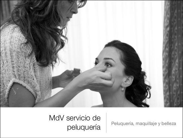 MdV servicio de                  Peluquería, maquillaje y belleza    peluquería