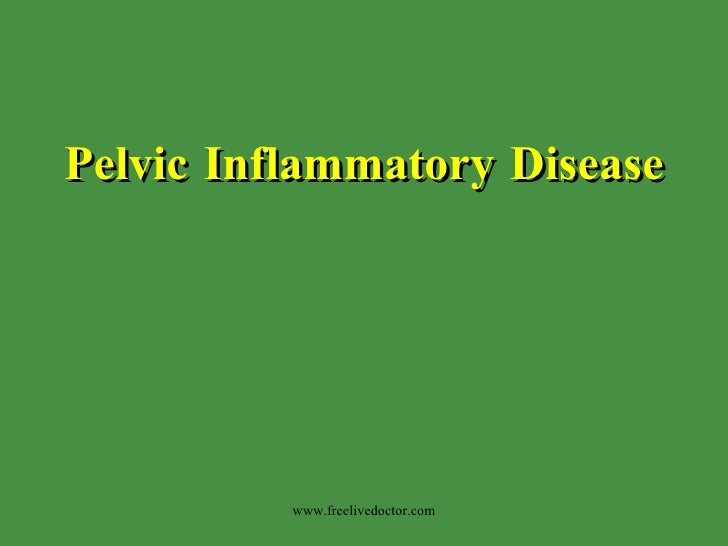 Pelvic Inflammatory Disease www.freelivedoctor.com