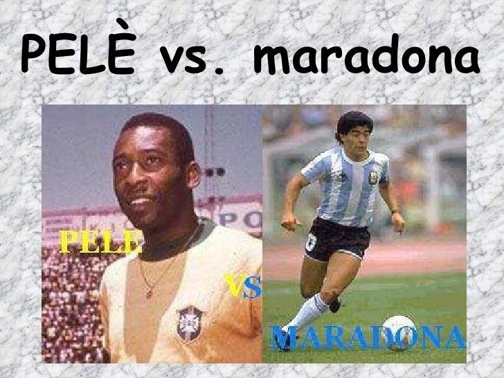 PELÈ vs. maradona