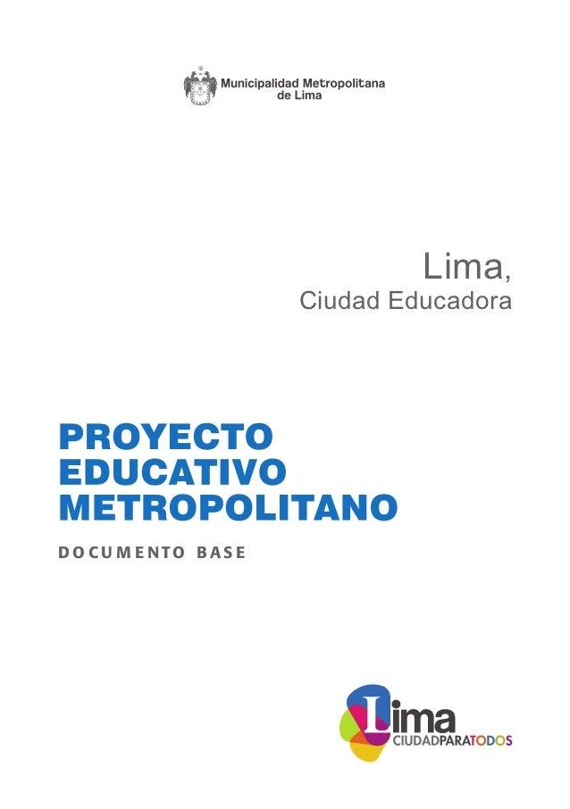 PROYECTO EDUCATIVO METROPOLITANO                                                     Lima,                                ...