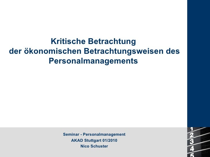 Kritische Betrachtung  der ökonomischen Betrachtungsweisen des Personalmanagements  Seminar - Personalmanagement AKAD Stut...