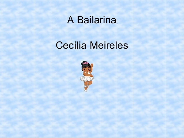 A Bailarina Cecília Meireles