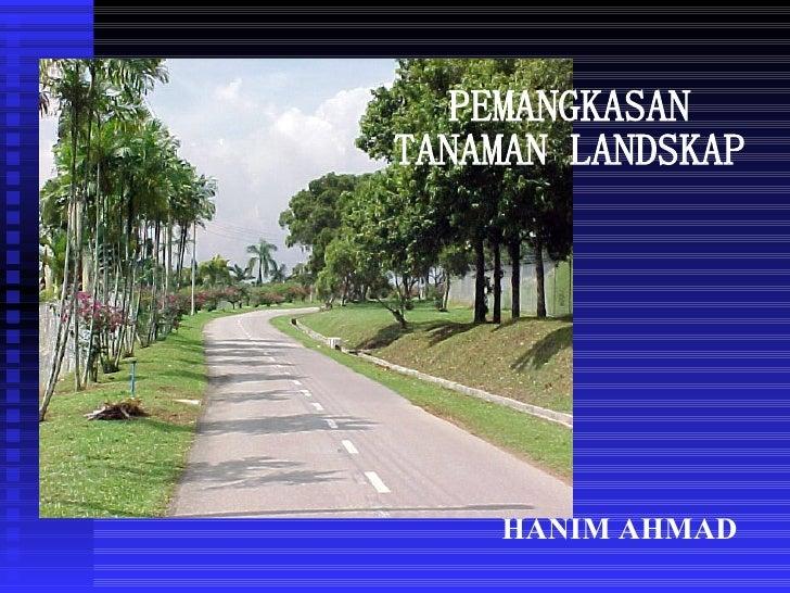 PEMANGKASAN TANAMAN LANDSKAP HANIM AHMAD
