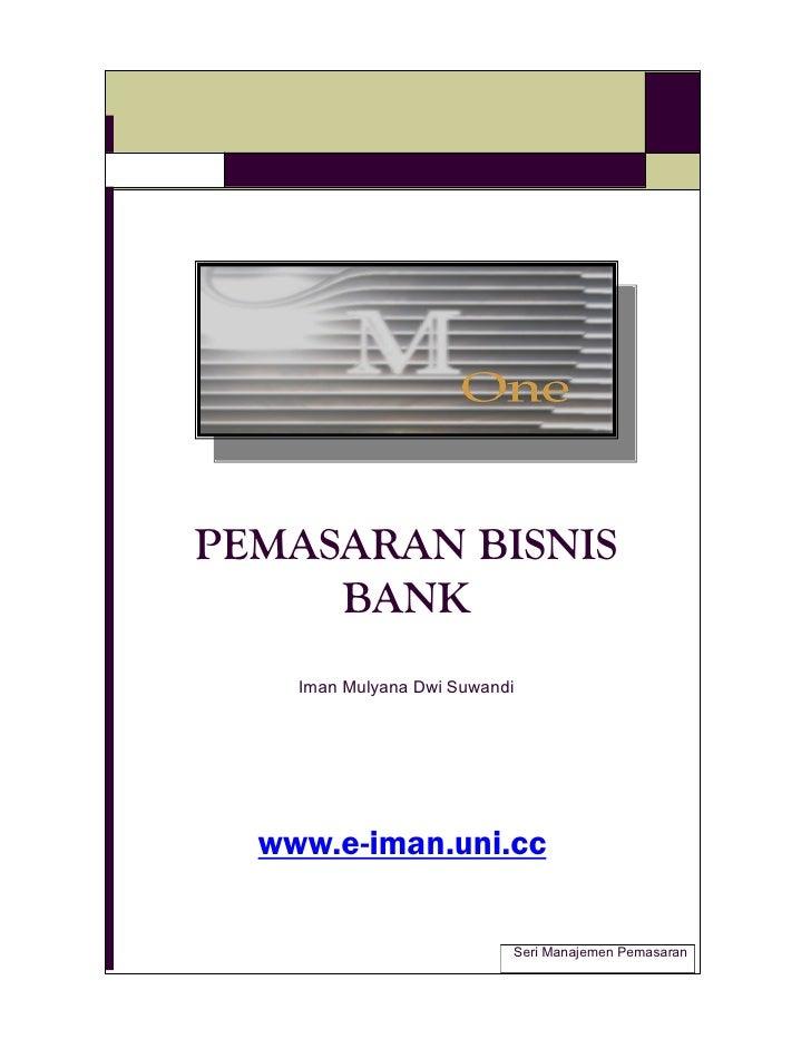 PEMASARANBISNIS      BANK     ImanMulyanaDwiSuwandi       www.e-iman.uni.cc                             SeriManajem...