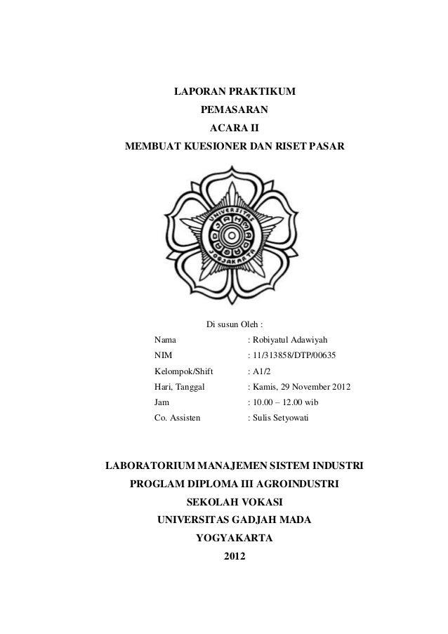 LAPORAN PRAKTIKUM                      PEMASARAN                        ACARA II  MEMBUAT KUESIONER DAN RISET PASAR       ...