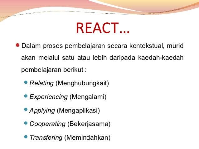 R E  Relating (Menghubungkait)  Belajardalamkonteks menghubungkaitkan pengetahuanbarudengan pengalamanhidup  Expe...