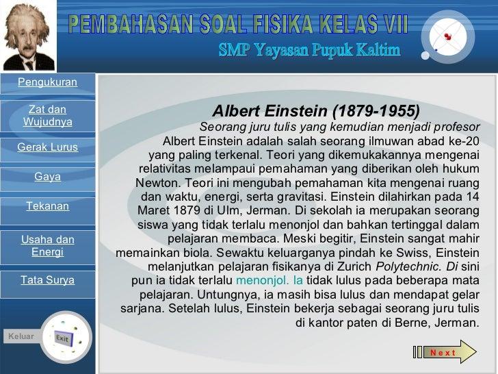 Keluar Albert Einstein (1879-1955) Seorang juru tulis yang kemudian menjadi profesor Albert Einstein adalah salah seorang ...