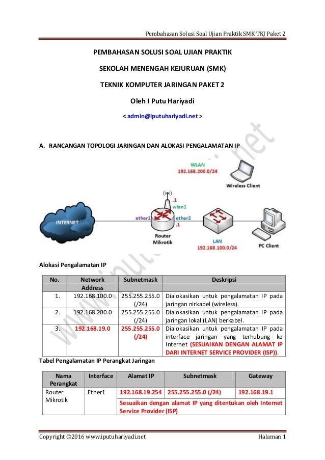 Pembahasan Solusi Soal Ujian Praktik SMK TKJ Paket 2 Copyright ©2016 www.iputuhariyadi.net Halaman 1 PEMBAHASAN SOLUSI SOA...