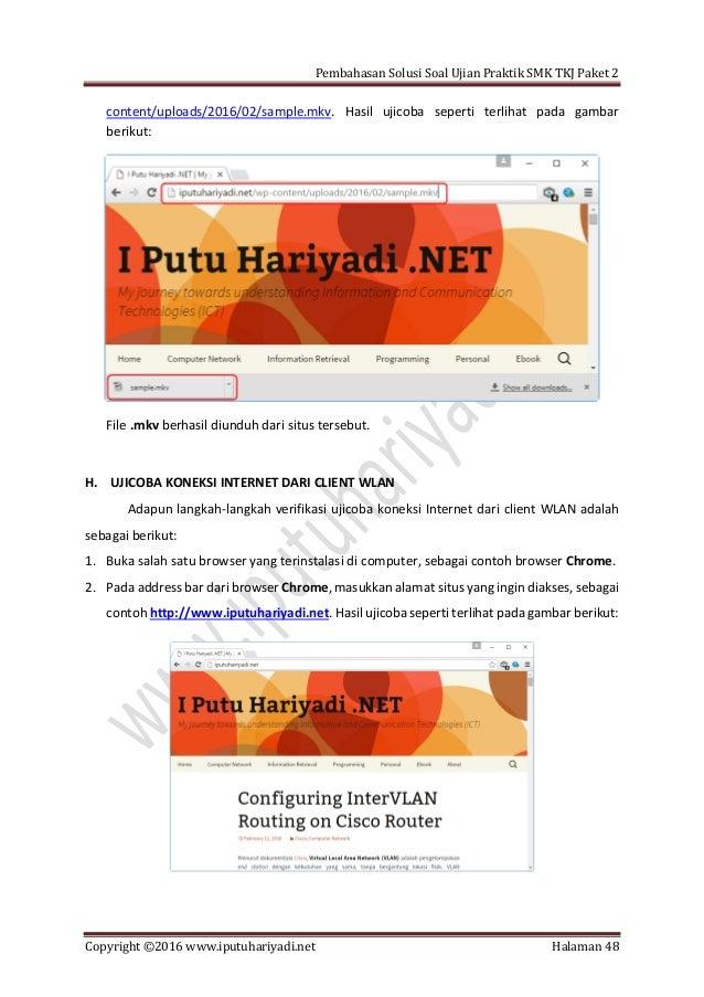 Pembahasan Solusi Soal Ujian Praktik SMK TKJ Paket 2 Copyright ©2016 www.iputuhariyadi.net Halaman 48 content/uploads/2016...