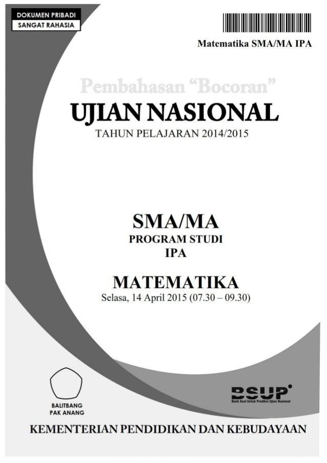 DOKUMEN PRIBADI  SANGAT RAHASIA  Matematika SMA/ MA IPA  UJIAN NASIONAL  TAHUN PELAJARAN 2014/20 l 5  SMA/ MA  PROGRAM STU...