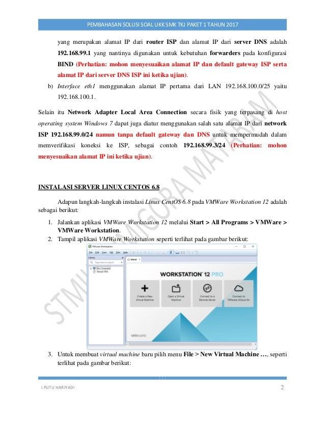 I PUTU HARIYADI 2 PEMBAHASAN SOLUSI SOAL UKK SMK TKJ PAKET 1 TAHUN 2017 yang merupakan alamat IP dari router ISP dan alama...