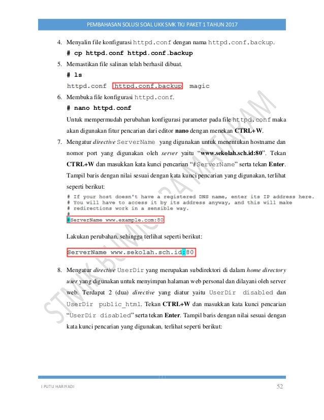 I PUTU HARIYADI 52 PEMBAHASAN SOLUSI SOAL UKK SMK TKJ PAKET 1 TAHUN 2017 4. Menyalin file konfigurasi httpd.conf dengan na...