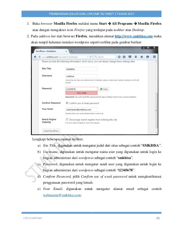 I PUTU HARIYADI 86 PEMBAHASAN SOLUSI SOAL UKK SMK TKJ PAKET 1 TAHUN 2017 1. Buka browser Mozilla Firefox melalui menu Star...