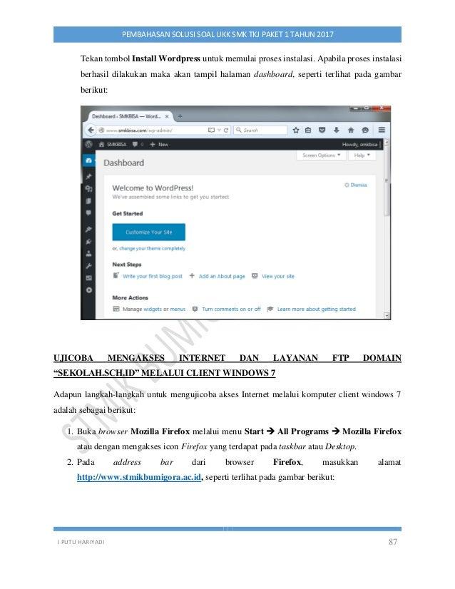 I PUTU HARIYADI 87 PEMBAHASAN SOLUSI SOAL UKK SMK TKJ PAKET 1 TAHUN 2017 Tekan tombol Install Wordpress untuk memulai pros...