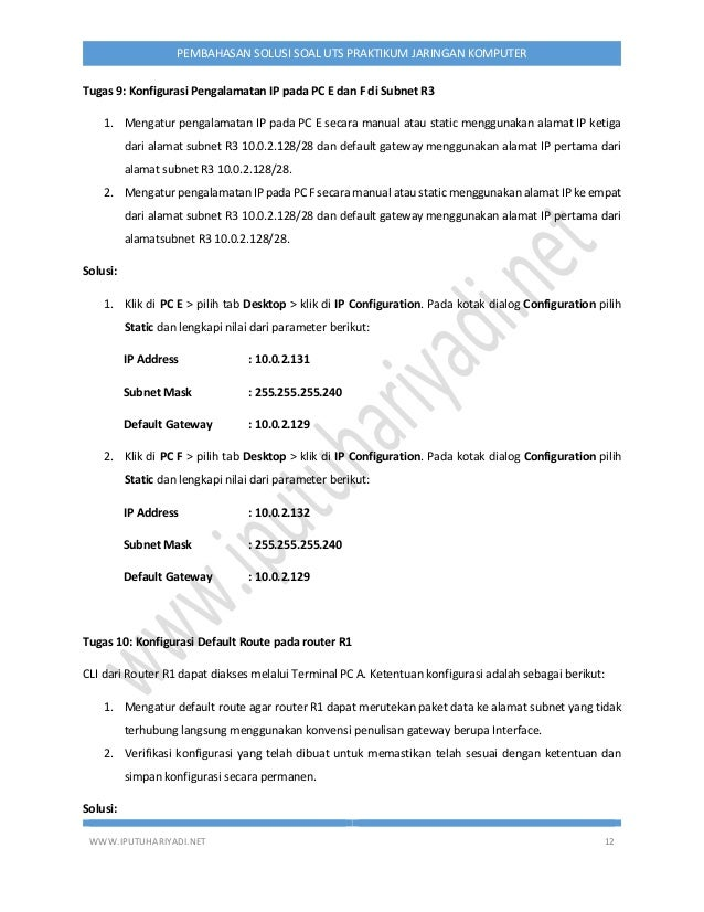 WWW.IPUTUHARIYADI.NET 12 PEMBAHASAN SOLUSI SOAL UTS PRAKTIKUM JARINGAN KOMPUTER Tugas 9: Konfigurasi Pengalamatan IP pada ...