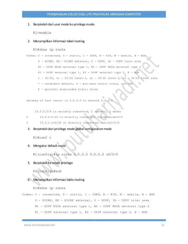 WWW.IPUTUHARIYADI.NET 13 PEMBAHASAN SOLUSI SOAL UTS PRAKTIKUM JARINGAN KOMPUTER 1. Berpindah dari user mode ke privilege m...
