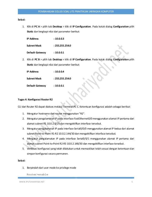 WWW.IPUTUHARIYADI.NET 5 PEMBAHASAN SOLUSI SOAL UTS PRAKTIKUM JARINGAN KOMPUTER Solusi: 1. Klik di PC A > pilih tab Desktop...