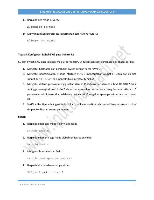 WWW.IPUTUHARIYADI.NET 7 PEMBAHASAN SOLUSI SOAL UTS PRAKTIKUM JARINGAN KOMPUTER 13. Berpindah ke mode privilege R2(config-i...