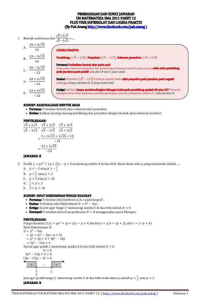 PEMBAHASAN DAN KUNCI JAWABAN UN MATEMATIKA SMA 2011 PAKET 12 PLUS TRIK SUPERKILAT DAN LOGIKA PRAKTIS (By Pak Anang http://...