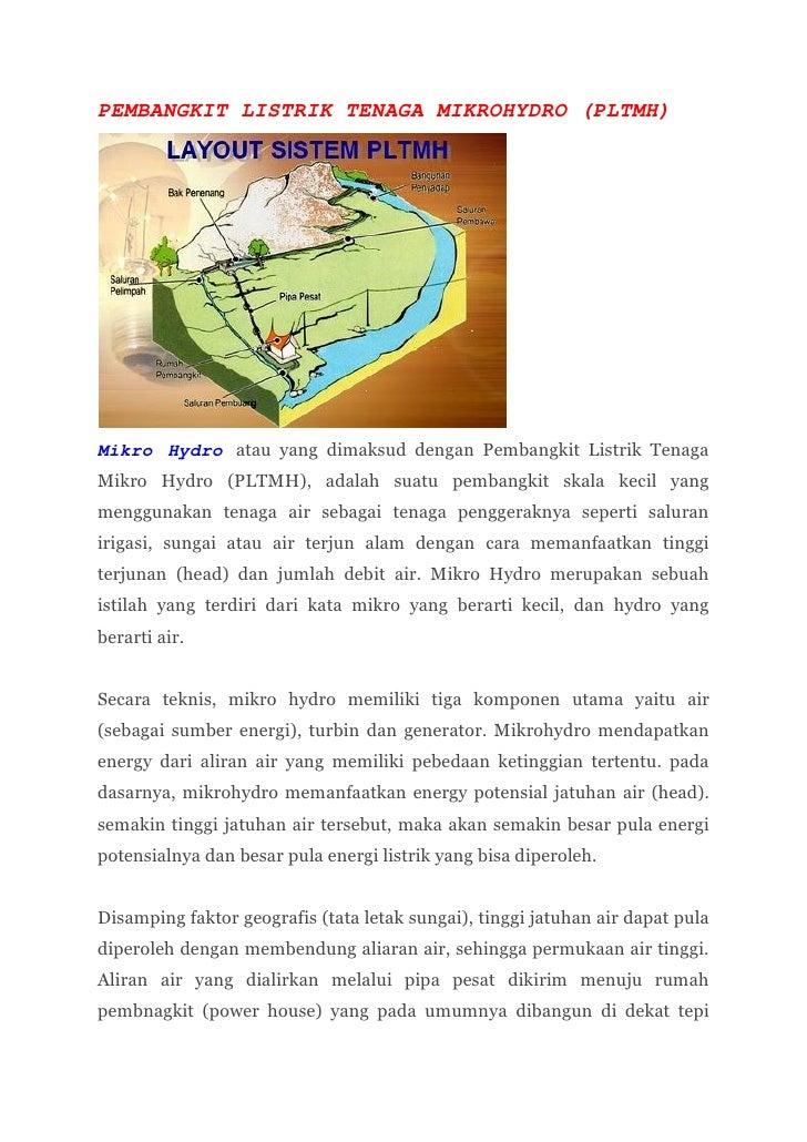 PEMBANGKIT LISTRIK TENAGA MIKROHYDRO (PLTMH)Mikro Hydro atau yang dimaksud dengan Pembangkit Listrik TenagaMikro Hydro (PL...