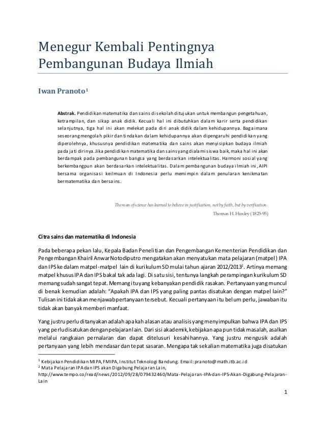 1 Menegur Kembali Pentingnya Pembangunan Budaya Ilmiah Iwan Pranoto1 Abstrak. Pendidikan matematika dan sains di sekolah d...