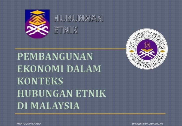 PEMBANGUNAN EKONOMI DALAM KONTEKS HUBUNGAN ETNIK DI MALAYSIA<br />