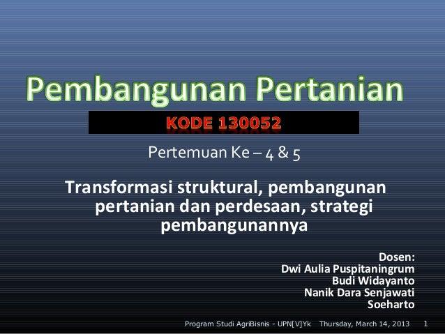 Pertemuan Ke – 4 & 5Transformasi struktural, pembangunan   pertanian dan perdesaan, strategi           pembangunannya     ...