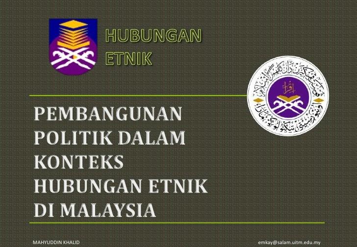 PEMBANGUNAN POLITIK DALAM KONTEKS HUBUNGAN ETNIK DI MALAYSIA<br />