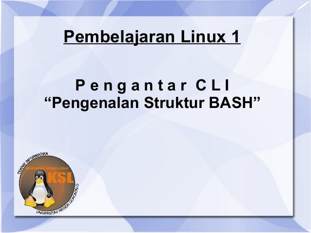 "Pembelajaran Linux 1 Pengantar CLI ""Pengenalan Struktur BASH"""