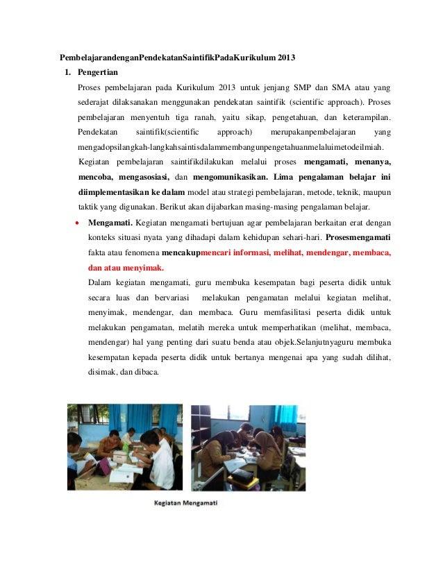 PembelajarandenganPendekatanSaintifikPadaKurikulum 2013 1. Pengertian Proses pembelajaran pada Kurikulum 2013 untuk jenjan...