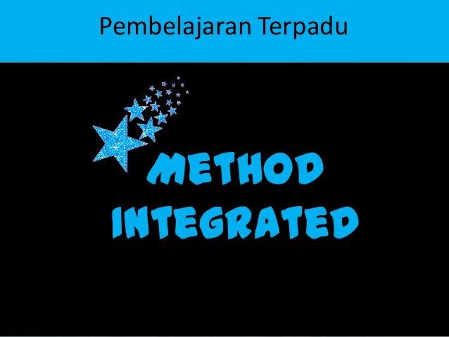 MethodIntegratedPembelajaran Terpadu