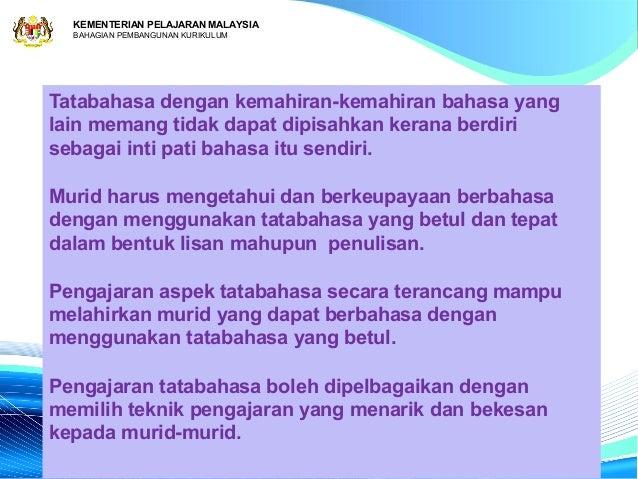 KEMENTERIAN PELAJARAN MALAYSIA  BAHAGIAN PEMBANGUNAN KURIKULUMTatabahasa dengan kemahiran-kemahiran bahasa yanglain memang...