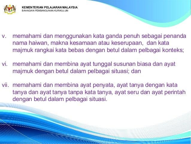 KEMENTERIAN PELAJARAN MALAYSIA        BAHAGIAN PEMBANGUNAN KURIKULUMv.   memahami dan menggunakan kata ganda penuh sebagai...