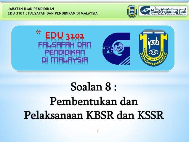 JABATAN ILMU PENDIDIKANEDU 3101 : FALSAFAH DAN PENDIDIKAN DI MALAYSIA              *    EDU 3101               FALSAFAH DA...