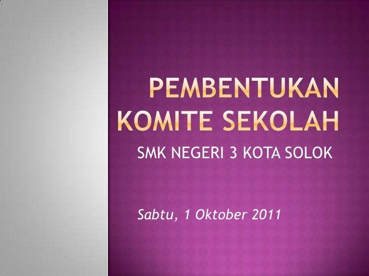 SMK NEGERI 3 KOTA SOLOKSabtu, 1 Oktober 2011