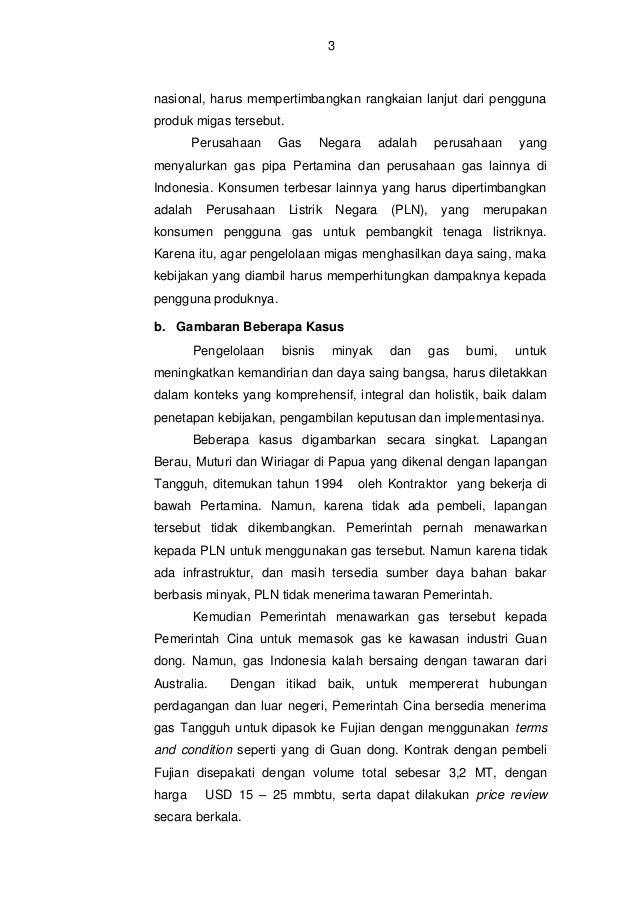 4  Tabel berikut menunjukkan bahwa harga gas Indonesia adalah berada pada kisaran yang sama dengan gas dari bagian dunia l...
