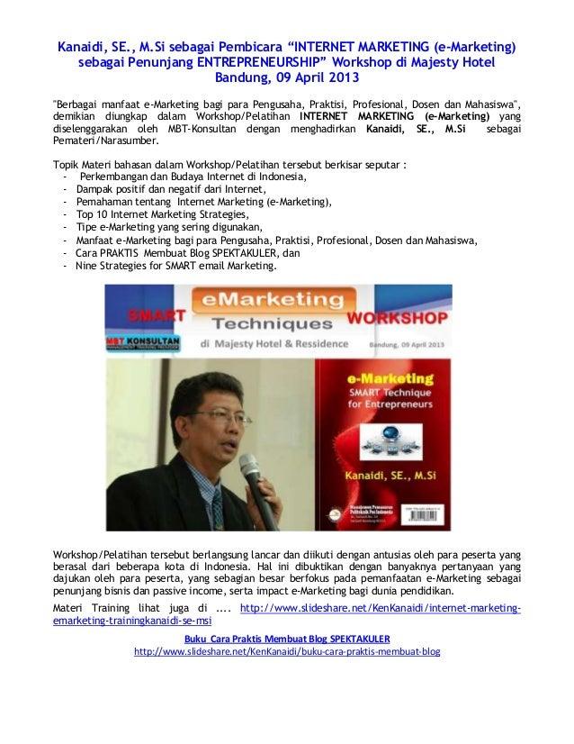 "Kanaidi, SE., M.Si sebagai Pembicara ""INTERNET MARKETING (e-Marketing) sebagai Penunjang ENTREPRENEURSHIP"" Workshop di Maj..."